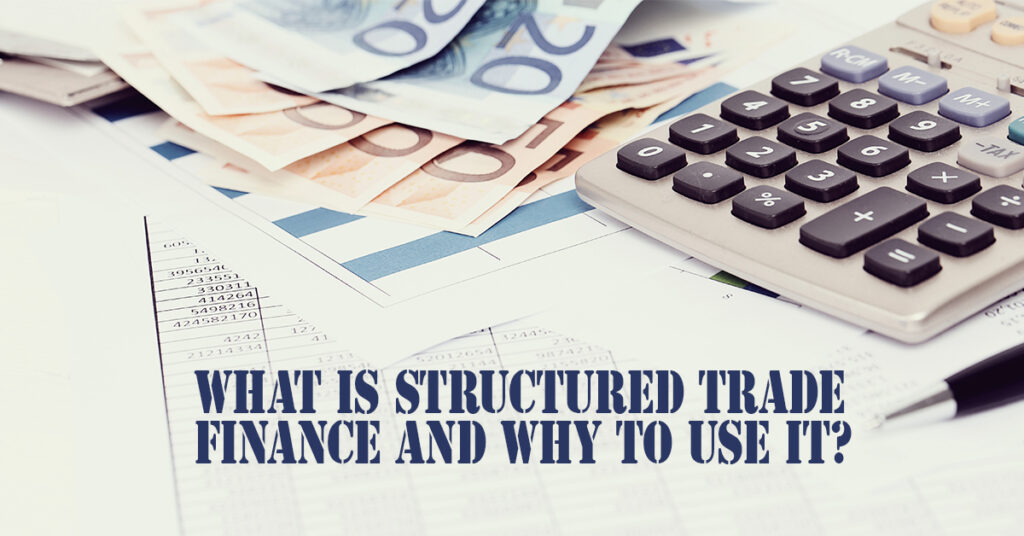What Is Structured Trade Finance And Why To Use It? Trade Credebt