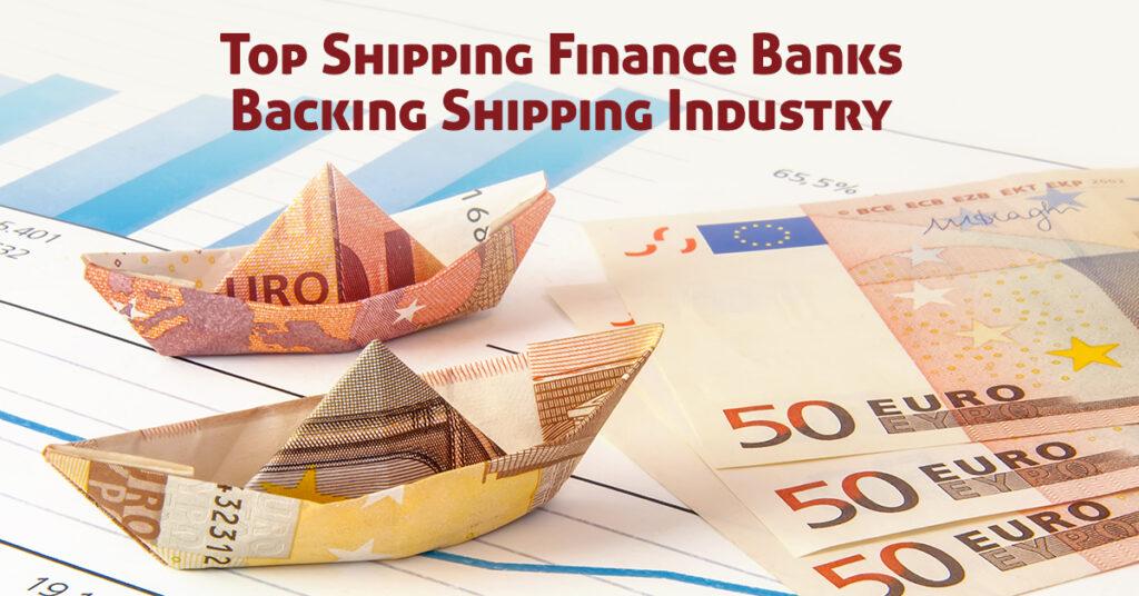 top shiiping finance banks